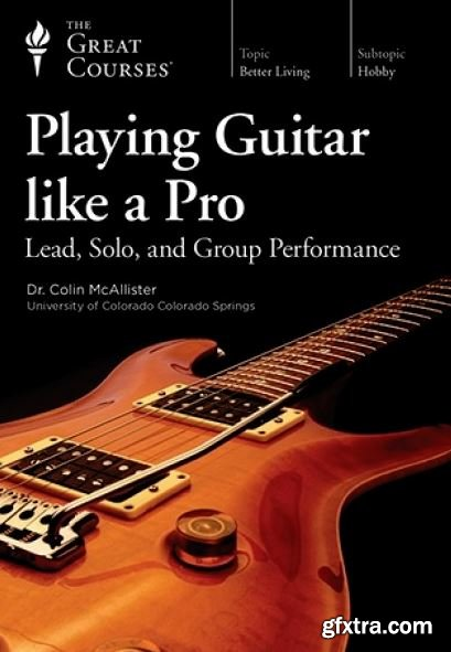 Playing Guitar like a Pro: Lead, Solo, and Group Performance