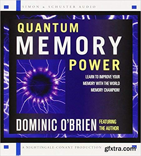 Quantum Memory Power: Learn to Improve Your Memory with the World Memory Champion! (Audiobook)