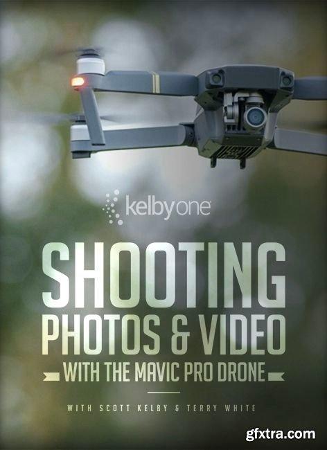 KelbyOne - The Mavic Pro Drone: Shooting Photos and Video