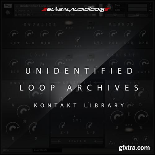 Global Audio Tools Unidentified Loop Archives V1 KONTAKT