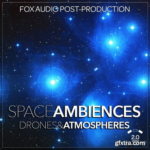Fox Audio Post Production Space Ambiences Drones And Atmospheres WAV-DISCOVER