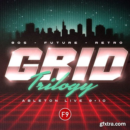 F9 Grid Trilogy 80s Future Retro For Ableton Live 9+10 DELUXE Version