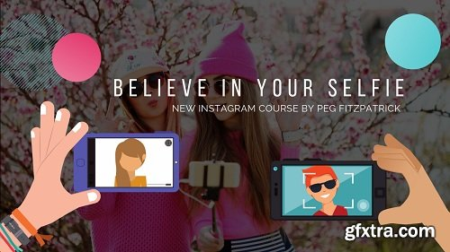 Believe in Your #Selfie: How to Find Confidence on Instagram