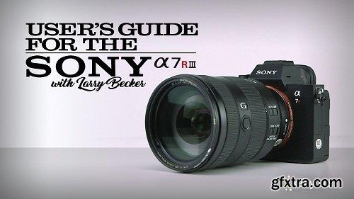 KelbyOne - The Sony A7R III User\'s Guide