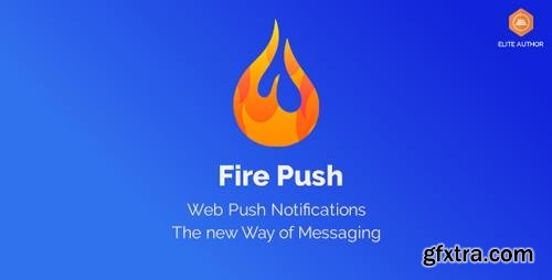 CodeCanyon - Fire Push v1.1.2 - WordPress HTML Web Push Notifications - 22370821