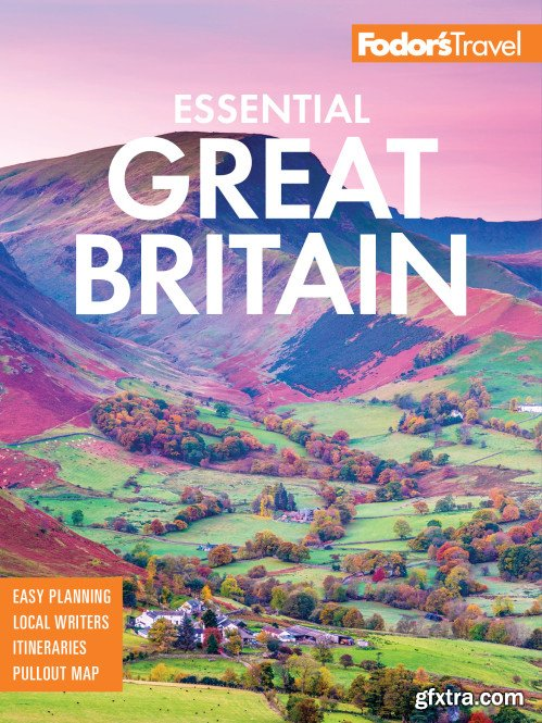 Fodor\'s Essential Great Britain: with the Best of England, Scotland & Wales (Full-color Travel Guide), 2nd Edition