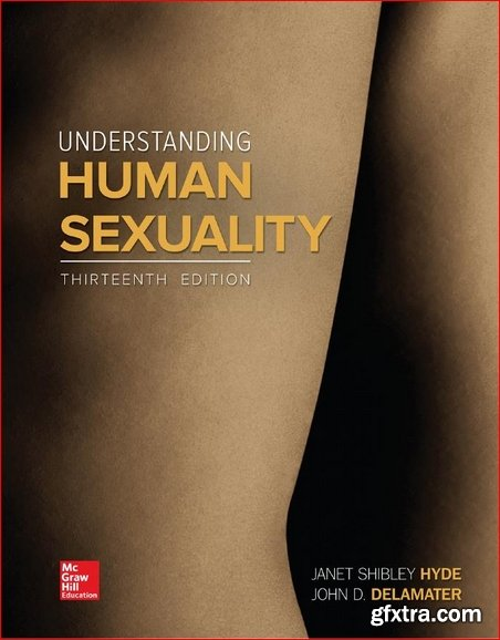 Understanding Human Sexuality, 13th Edition