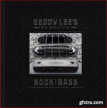 Geddy Lee\'s Big Beautiful Book of Bass