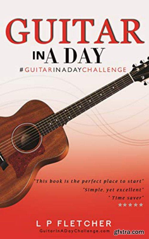 Guitar In A Day: #GuitarInADayChallenge