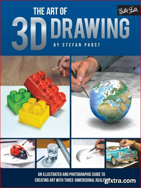 The Art of 3D Drawing: An illustrated and photographic guide to creating art with three-dimensional realism (PDF)