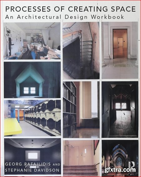 Processes of Creating Space : An Architectural Design Workbook