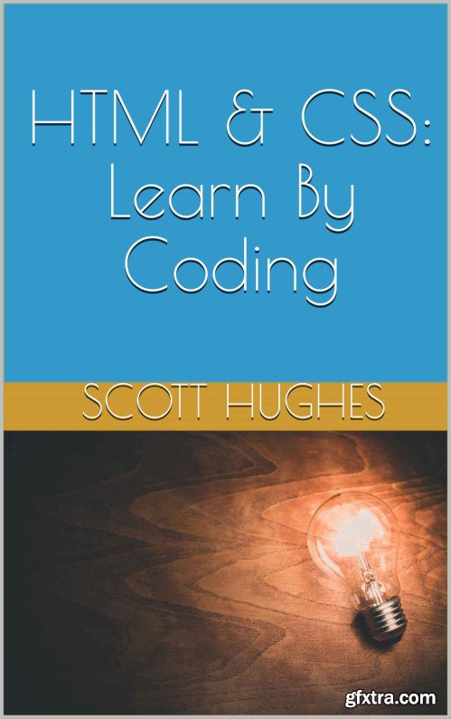 HTML and CSS: Learn By Coding