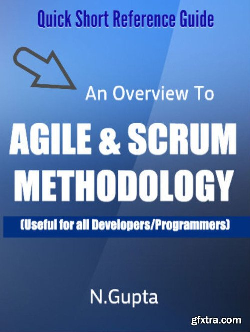 Quick Short Reference Guide To Agile & Scrum Methodology: Agile & Scrum Tips and Concepts