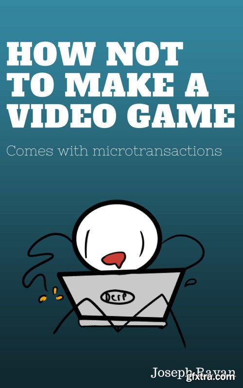 How NOT to make a video game!