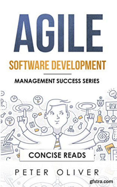 Agile Software Development: Agile, Scrum, and Kanban for Project Management (Management Success Book 4)