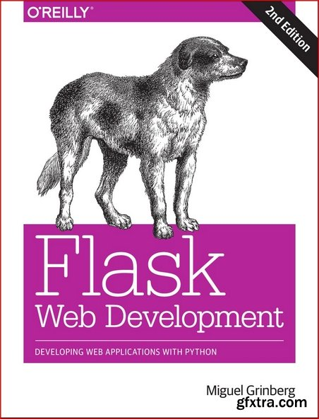 Flask Web Development: Developing Web Applications with Python