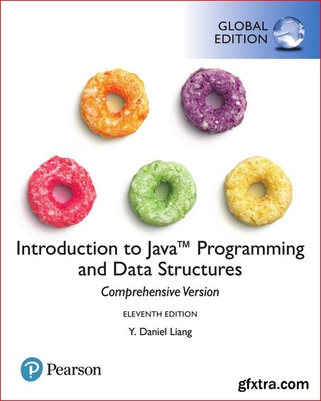 Introduction to Java Programming and Data Structures, 11th Edition, Comprehensive Version, Global Edition