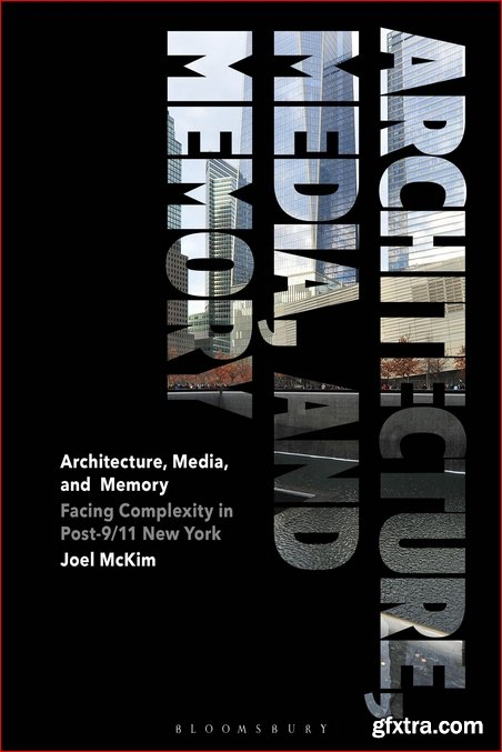 Architecture, Media, and Memory: Facing Complexity in Post-9/11 New York