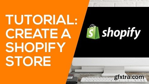 Learn Shopify in an hour - Create your first store today