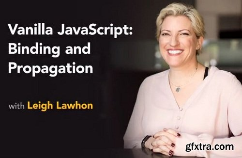 Lynda - Vanilla JavaScript: Binding and Propagation