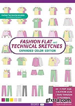 Fashion flat technical drawing (New) EXPANDED COLOR EDITION: Vector Apparel Templates and Fashion Flats Sketches
