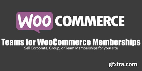 WooCommerce - Teams for WooCommerce Memberships v1.1.0