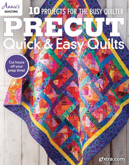 Precut Quick & Easy Quilts: 10 Projects for the Busy Quilter