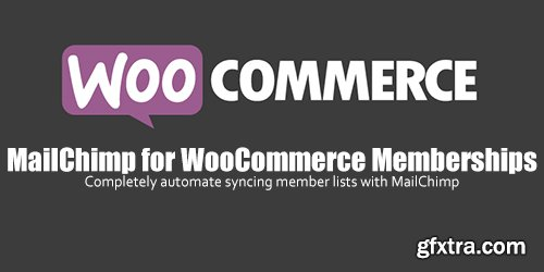 WooCommerce - MailChimp for WooCommerce Memberships v1.0.7