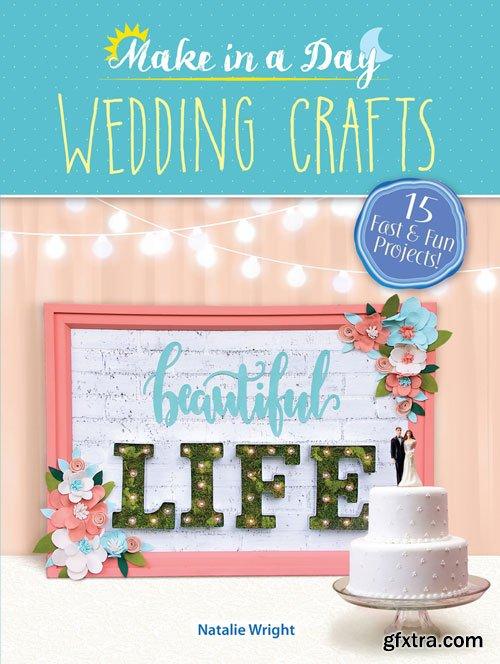 Wedding Crafts (Make in a Day)