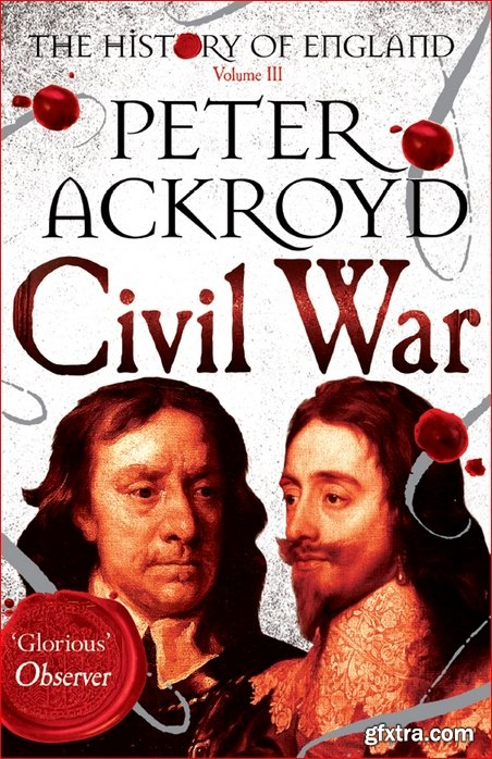 The History of England, Volume 3: Civil War (The History of England)