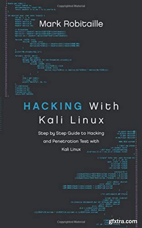 Hacking With Kali Linux: Step by Step Guide to Hacking and Penetration Test with Kali Linux