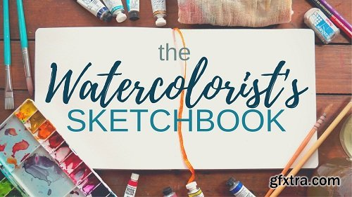 The Watercolorist\'s Sketchbook: Creative Exercises to Inspire and Explore