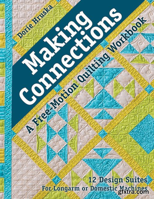 Making Connections-A Free-Motion Quilting Workbook: 12 Design Suites: For Longarm or Domestic Machines