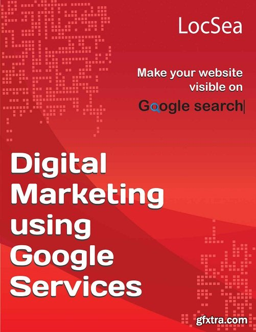 Digital Marketing using Google Services: Make your website visible on Google Search