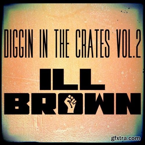 iLL Brown Diggin In The Crates Vol 2 WAV-SYNTHiC4TE
