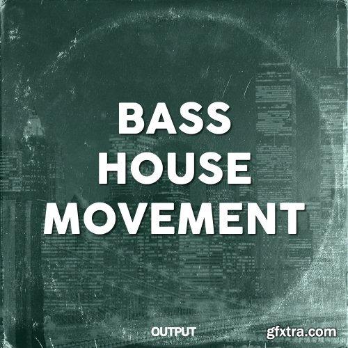 Output Bass House Movement WAV
