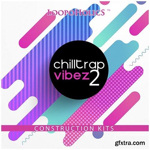 Loopoholics Chilltrap Vibez 2 WAV MiDi-DISCOVER