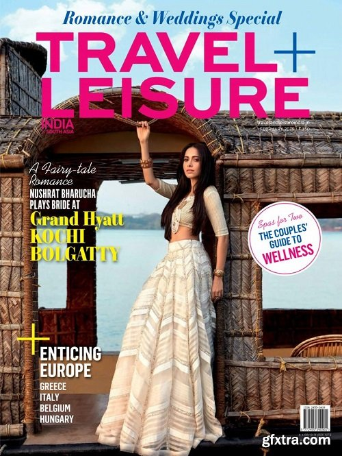 Travel+Leisure India & South Asia - February 2019