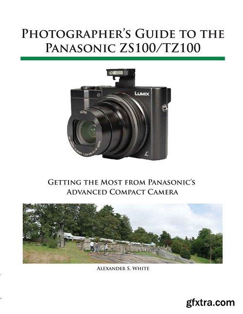Photographer\'s Guide to the Panasonic ZS100/TZ100