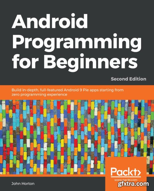 Android Programming for Beginners, 2nd Edition