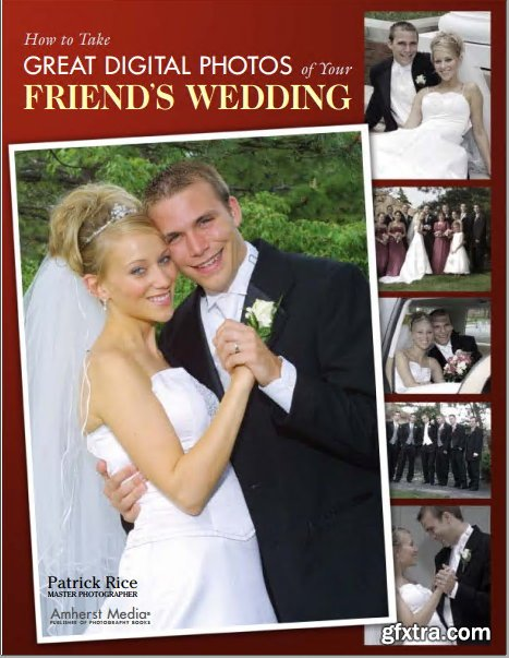 How to Take Great Digital Photos of Your Friend\'s Wedding