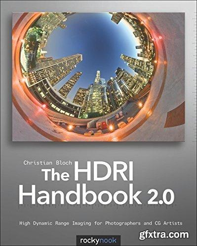 The HDRI Handbook 2.0: High Dynamic Range Imaging for Photographers