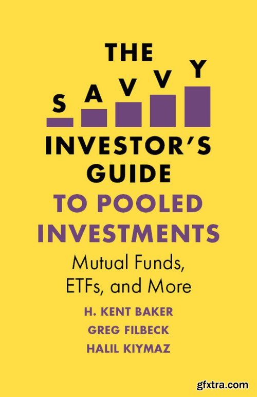 The Savvy Investor's Guide to Pooled Investments: Mutual Funds, ETFs, and More (The Savvy Investor's Guide)
