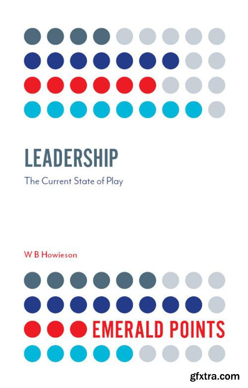 Leadership: The Current State of Play (Emerald Points)
