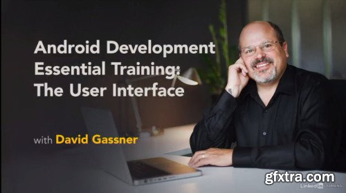 Android Development Essential Training: The User Interface