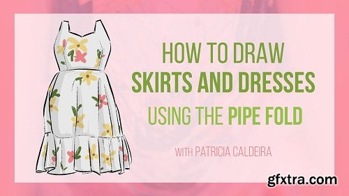 How To Draw Dresses And Skirts Using The Pipe Fold!