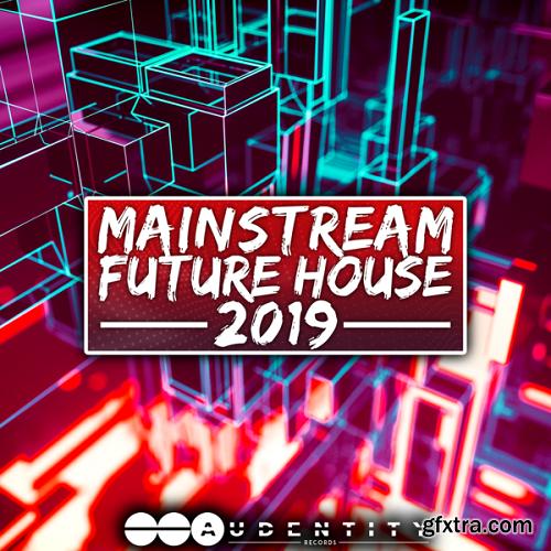 Audentity Records Mainstream Future House 2019 WAV MiDi XFER RECORDS SERUM-DISCOVER