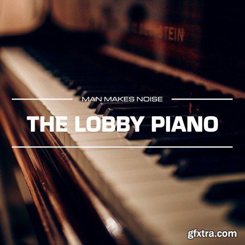 Man Makes Noise The Lobby Piano FOR SPECTRASONiCS OMNiSPHERE 2