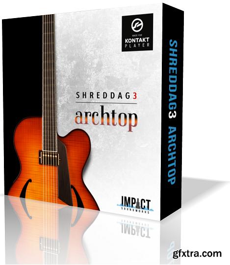 Impact Soundworks Shreddage 3 Archtop KONTAKT UPDATE 2-SYNTHiC4TE