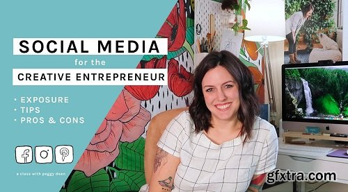 Social Media for the Creative Entrepreneur: Exposure, Hacks, and Pros & Cons